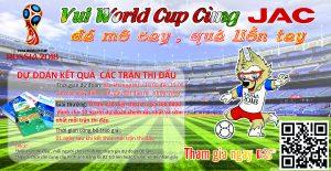 JAC VUI CÙNG WORLDCUP – DỰ ĐOÁN CÁC TRẬN ĐẤU DIỄN RA – GAME 2