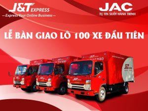 JAC – Lễ bàn giao lô 100 xe đầu tiên trong năm 2020
